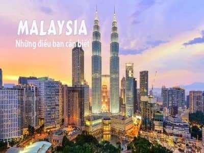 Những điều bạn cần biết khi đi du lịch Malaysia