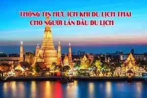 Thông tin hữu ích cho người  du lịch Thái Lan lần đầu